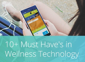 10+ Must Have's in Wellness Technology.jpg