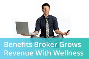 benefits-broker-grows-revenue-with-wellness-blog-image